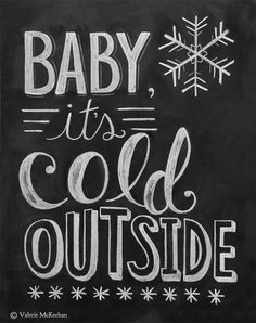 Baby It's Cold Outside Print  Chalkboard Art  Winter by LilyandVal, $24.00