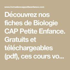 Découvrez nos fiches de Biologie CAP Petite Enfance. Gratuits et téléchargeables (pdf), ces cours vous aiderons pour réussir vos révisions pour le CAP.