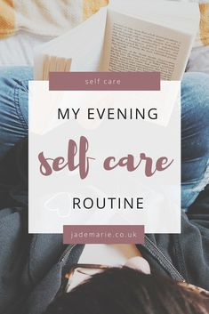My Evening Self Care Routine