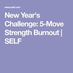 New Year's Challenge: 5-Move Strength Burnout | SELF