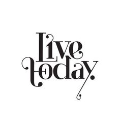 Live Today — a simple, profound message from Menachem Krinsky. Designed with Paris Typeface® by Moshik Nadav Typography.