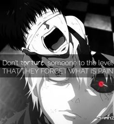 Tokyo Ghoul~ this is actually true - Tokyo Ghoul~ this is actually true - Naruto Quotes, Sad Anime Quotes, Manga Quotes, Me Anime, I Love Anime, Anime Manga, Anime Depression, Tokyo Ghoul Quotes, Savage Quotes