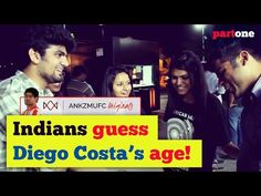 INDIANS guess Diego Costa's Age | Part 1 - YouTube