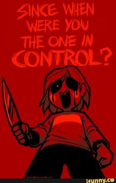 This is the point in the game where I shit my pants and the ran. I FUCKING GOT OUT OF THERE! Chara - Undertale