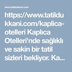 https://www.tatildukkani.com/kaplica-otelleri Kaplica Otelleri'nde saglikli ve sakin bir tatil sizleri bekliyor. Kaplica Otelleri, Termal Oteller, Kaplica