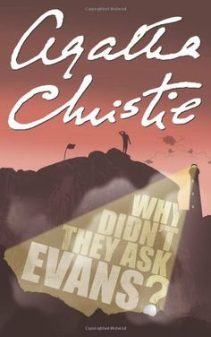 Why Didn't They Ask Evans? by Agatha Christie.  First published 1934.