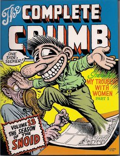 Complete CRUMB Comics #13 SNOID My Trouble with Women Part 1 1st Editiion 1st Printing Fantagraphics Softcover R Robert Crumb Underground