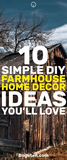 Want to achieve a farmhouse home decor look for your home but don't know where to start? These 10 DIY farmhouse decor ideas will work great for your home.