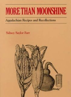 Recipes for breads, beverages, meat dishes, preserves, vegetables, and other foods from Appalachia are accompanied by a discussion of the region's culture Moonshine Whiskey, Moonshine Still, Old Recipes, Vintage Recipes, Drink Recipes, Appalachian Recipes, How To Make Moonshine, Best Cookbooks, Appalachian Mountains