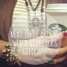HURRY! Next 3 orders win Starbucks Gift Cards!!! or maybe something like next 3 people to order get a surprise amount Starbucks card/mystery gift/entered in to win a free ________.