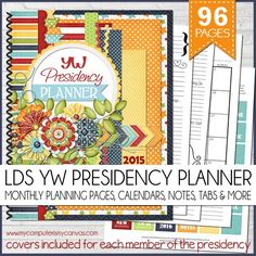 2015 YW Presidency Planner Printable - AWESOME, almost 100 pages of planning genius!  Includes calendars, planning pages for each week and month + planning pages for New Beginnings and YW in Excellence.  MUST PIN!  #mycomputerismycanvas