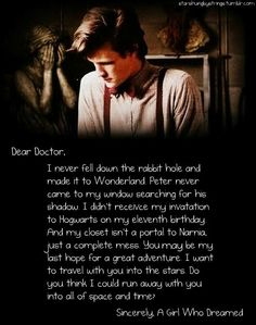 Dear Doctor,  All of those things happened to me and I look forward to the adventures we will have in the near future.  Sincerely,  A Girl with an Imagination