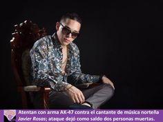 Interceptados por un grupo de hombres con fusiles AK-47, dispararon en múltiples ocasiones al vehículo del cantante Javier Rosas.
