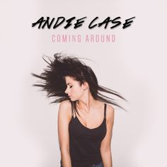 "New Music: Andie Case ""Coming Around"""