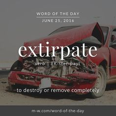 The #wordoftheday is extirpate. #merriamwebster #dictionary #language
