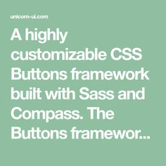 A highly customizable CSS Buttons framework built with Sass and Compass. The Buttons framework is ready to use and easy to customize Compass, Web Development, Buttons, Building, Easy, Website Designs, Buildings, Site Design, Construction