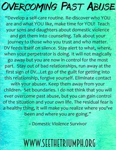 """""""Develop a self-care routine. Re-discover who YOU are and what YOU like, make time for YOU."""" ~ Domestic violence survivor #overcomingabuse #seethetriumph"""