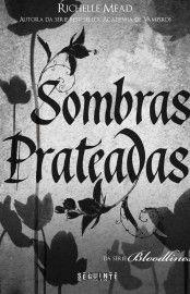 Baixar Livro Sombras Prateadas - Bloodlines Vol 05 - Richelle Mead em PDF, ePub e Mobi