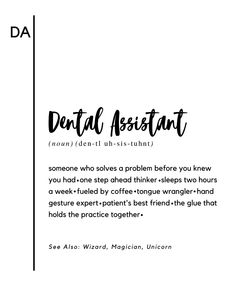 "Items similar to Dental Assistant Gift ""Dental Assistant Definistion"" Canvas on Etsy Dental Assistant Quotes, Humor Dental, Dental Hygiene Student, Dental Quotes, Dental Hygienist, Dental World, Dental Life, Dental Art, The Words"