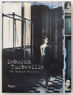 The Fashion Pictures by Deborah Turbeville