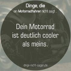 Dein Motorrad ist deutlich cooler als meins.