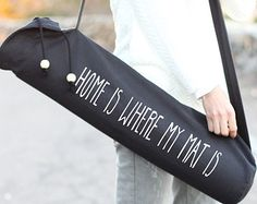 Yoga Mat Bag Home Is Where My Mat Is Yoga Mat by ArimaDesigns