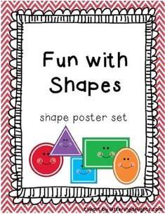 Free! Fun with Shapes poster set! Each poster includes a picture of the same and 2-3 attributes about the shape