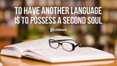 15 Inspiring Quotes Every Language Lover Should Know    Here are 15 inspiring quotes to remind you of the goods of learning languages.