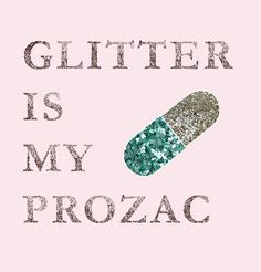 I love glitter!!!