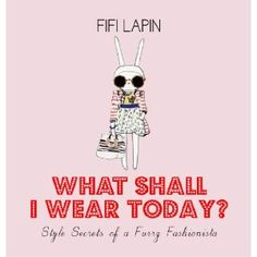 fifi lapin: what shall i wear today