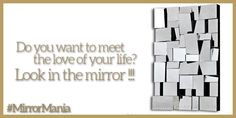 Look in the #mirror ! http://www.mirrormania.co.uk/?utm_content=buffer65580&utm_medium=social&utm_source=pinterest.com&utm_campaign=buffer #BestOfTheDay #QuoteOfTheDay #Quote