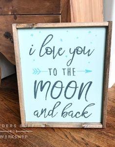 I Love You to the Moon and Back Framed Wood Sign – 18×21 #arworkshop www.arworkshop.com