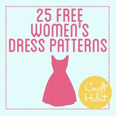Top 25 Free Dress Patterns- One of several lists of links to free patterns and sewing tutorials on Craft Habit Sewing Hacks, Sewing Tutorials, Sewing Crafts, Sewing Projects, Sewing Tips, Diy Projects, Sewing Patterns Free, Free Sewing, Dress Patterns