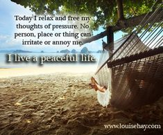 Louise Hay Affirmations | I may have to repeat this one a few (thousand) times...