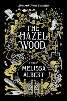 The Hazel Wood. But when Alice's grandmother, the reclusive author of a book of pitch-dark fairy tales, dies alone on her estate, the Hazel Wood, Alice learns how bad her luck can really get. New Books, Good Books, Books To Read, Children's Books, Poetry Books, Ya Novels, Books 2018, Thing 1, Books For Teens