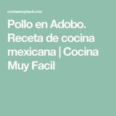 Pollo en Adobo. Receta de cocina mexicana   Cocina Muy Facil