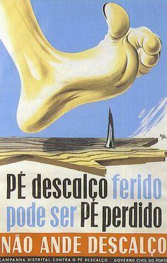 Campanha distrital contra o Pé Descalço, Porto, 1958-11- 10 - 1958-12-13 Poster Ads, Advertising Poster, Vintage Postcards, Vintage Ads, History Of Portugal, Old Scool, Nostalgic Pictures, Nostalgia, Old Commercials