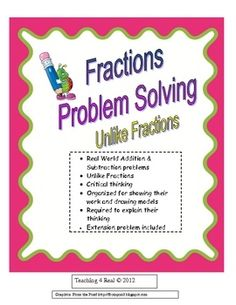 $3.50 Perfect for 4th  5th Grade Students!   Students can practice their understanding of solving addition and subtraction of unlike fractions with these word problems. The work space encourages students to show their work, draw models, and to explain their thinking. Students will use critical thinking skills by doing error analysis. This is a great way to implement common core standards!