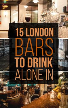 15 London Bars To Drink Alone In - pinned because sometimes I am just very very very very very....VERY...antisocial. True story.