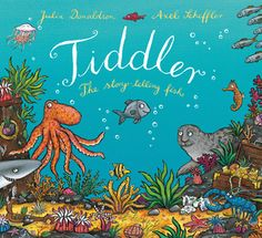Tiddler  My daughter loves this book - and I just love anything by Julia Donaldson (author of the gruffalo)