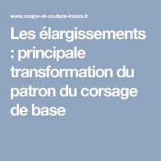 Les élargissements : principale transformation du patron du corsage de base