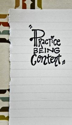 Practice being content with fewer things living in a smaller space...