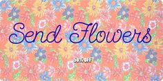 Send Flowers (50% disocunt, from 10,50€) - http://fontsdiscounts.com/send-flowers-50-disocunt-1050e/