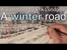 A winter road - A watercolor by Erik Lundgren - YouTube