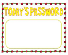 Great sight word idea! Post outside the door, and change the word daily/weekly: students have to whisper the word to the teacher as they come in each morning.