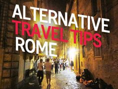 Alternative Rome Travel Tips - including the best restaurants, the coolest neighborhoods and the most interesting souvenirs (& the best gelato, naturally) #rome #traveltips
