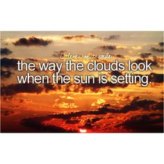 The way the clouds look when the sun is setting // ##littlereasonstosmile