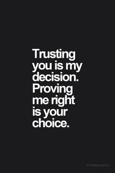 300 Short Inspirational Quotes And Short Inspirational Sayings Life 017 - Relationship Quotes - Relationship Goals Life Quotes Love, Quotes To Live By, Quotes About Trust, Relationship Trust Quotes, Prove It Quotes, I Trust You Quotes, Quotes About Not Trusting, Quotes On Hurt Feelings, People Quotes