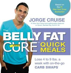 The Belly Fat Cure Quick Meals | Jorge Cruise #Health #Nutrition