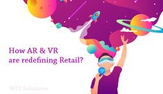 How AR & VR are redefining retail?
